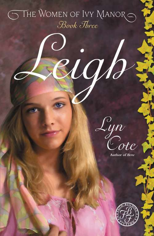 Leigh: Book Three in The Women of Ivy Manor