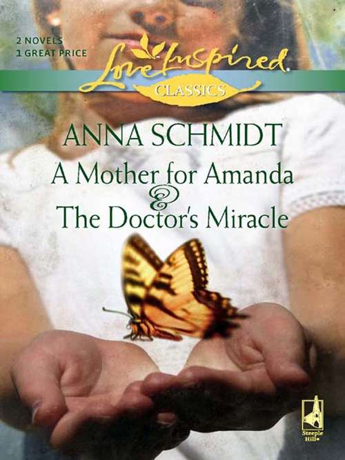 A Mother for Amanda & The Doctor's Miracle