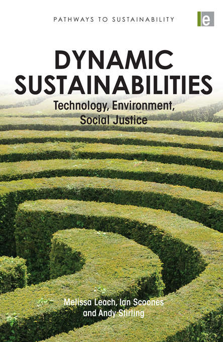 """Dynamic Sustainabilities: """"Technology, Environment, Social Justice"""""""