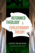 Reformed Theology and Evolutionary Theory