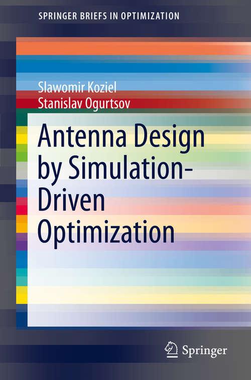 Antenna Design by Simulation-Driven Optimization (SpringerBriefs in Optimization)