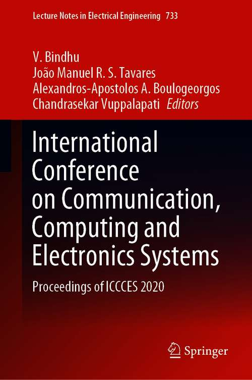 International Conference on Communication, Computing and Electronics Systems: Proceedings of ICCCES 2020 (Lecture Notes in Electrical Engineering #733)