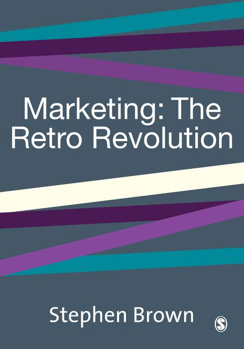 Marketing: The Retro Revolution (Marketing Ser.)