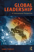 Global Leadership: A Transnational Perspective