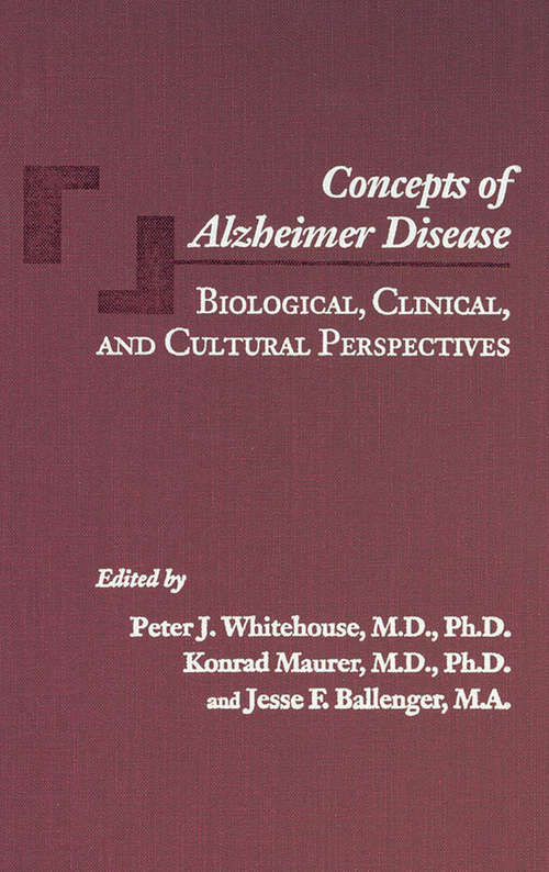 Concepts of Alzheimer Disease: Biological, Clinical, and Cultural Perspectives (Gerontology)