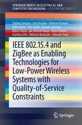 IEEE 802.15.4 and ZigBee as Enabling Technologies for Low-Power Wireless Systems with Quality-of-Service Constraints