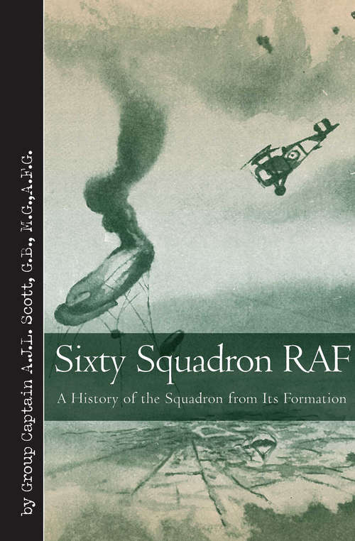 Sixty Squadron RAF: A History of the Squadron from Its Formation (Vintage Aviation Library)
