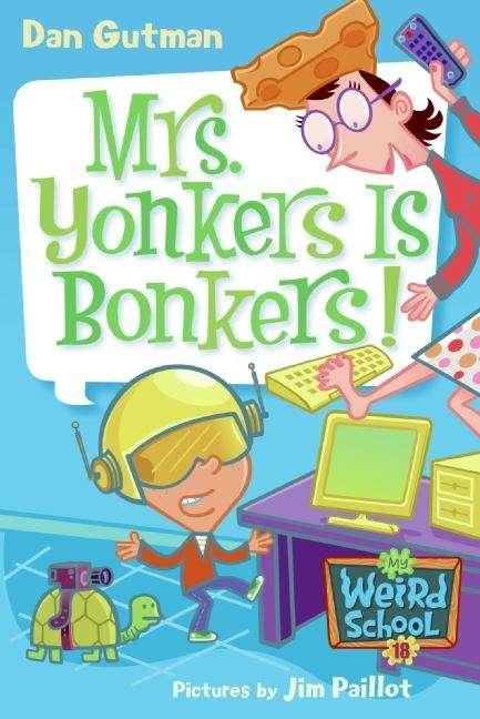 Mrs. Yonkers Is Bonkers! (My Weird School  #18)