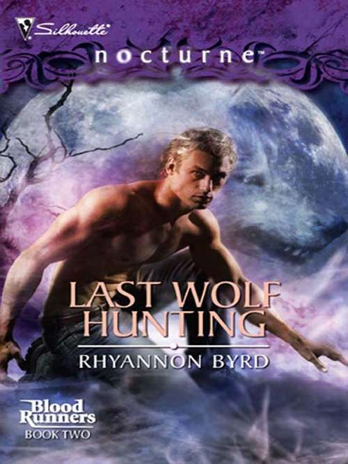 Last Wolf Hunting (Blood Runners #2)