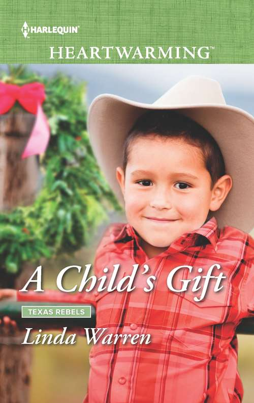 A Child's Gift: Texas Rebels (Texas Rebels #8)