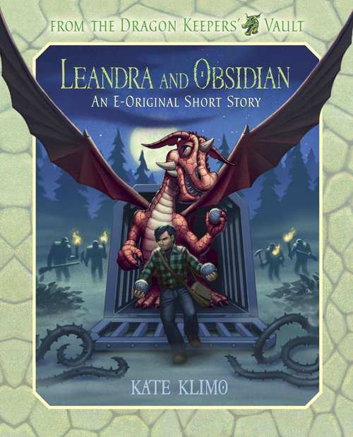 From the Dragon Keepers' Vault: Leandra and Obsidian (Dragon Keepers)