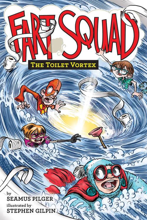 Fart Squad #4: The Toilet Vortex