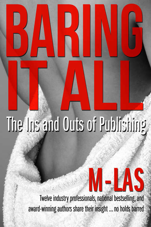 Baring it All: The Ins and Outs of Publishing