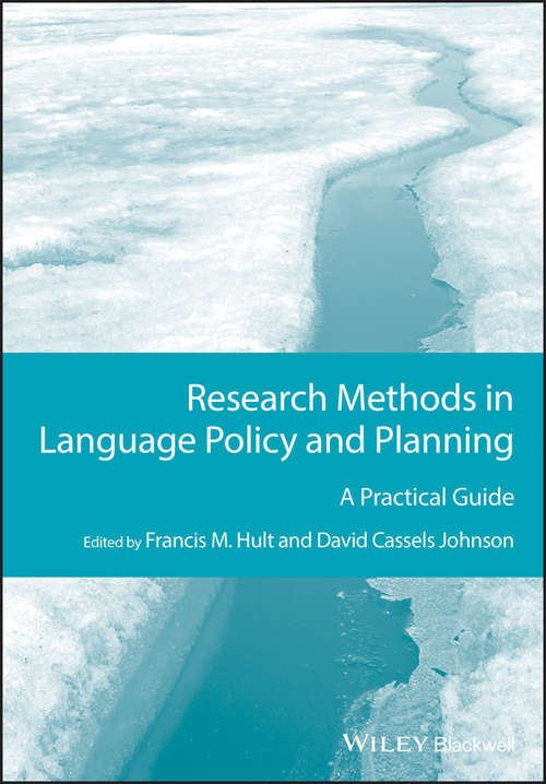 Research Methods in Language Policy and Planning: A Practical Guide (Guides to Research Methods in Language and Linguistics #6)