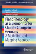 Plant Phenology as a Biomonitor for Climate Change in Germany