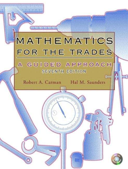 Mathematics for the Trades: A Guided Approach (7th Edition)