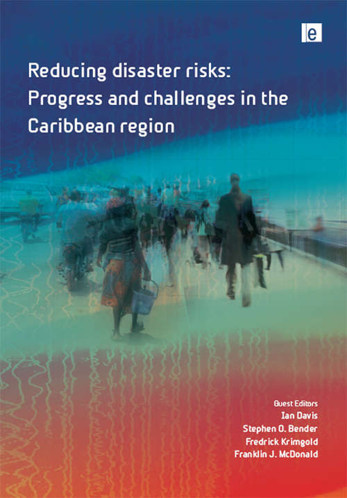 Reducing Disaster Risks: Progress and Challenges in the Caribbean Region (Environmental Hazards Series)