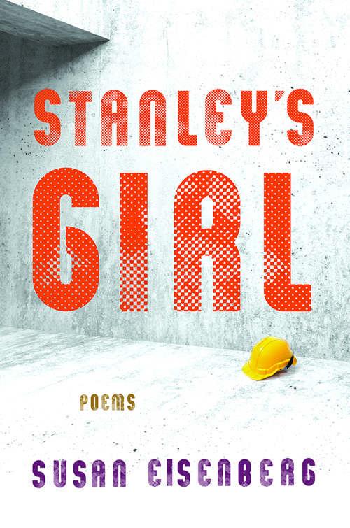 Stanley's Girl: Poems