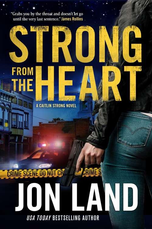 Strong from the Heart: A Caitlin Strong Novel (Caitlin Strong Novels #11)