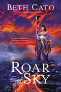 Roar of Sky (Blood of Earth #3)