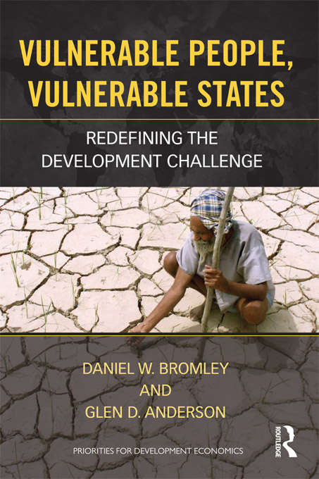 Vulnerable People, Vulnerable States: Redefining the Development Challenge (Priorities For Development Economics Ser.)