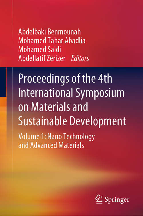 Proceedings of the 4th International Symposium on Materials and Sustainable Development: Volume 1: Nano Technology and Advanced Materials