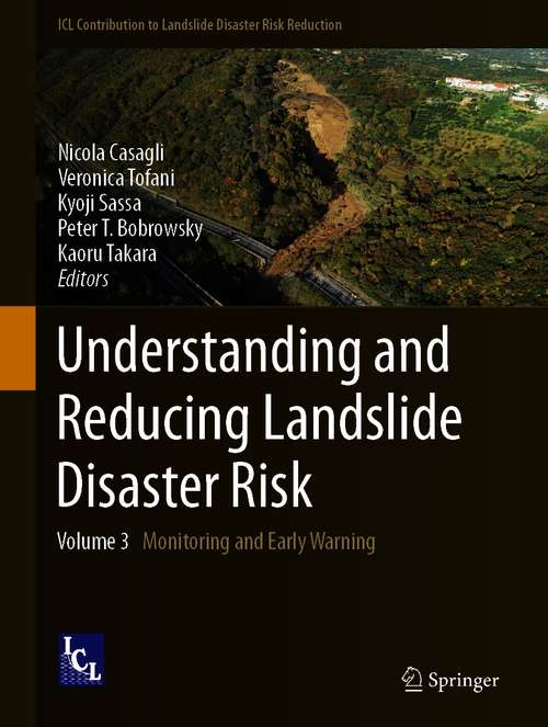 Understanding and Reducing Landslide Disaster Risk: Volume 3 Monitoring and Early Warning (ICL Contribution to Landslide Disaster Risk Reduction)