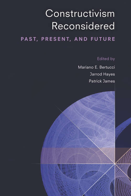 Constructivism Reconsidered: Past, Present, and Future
