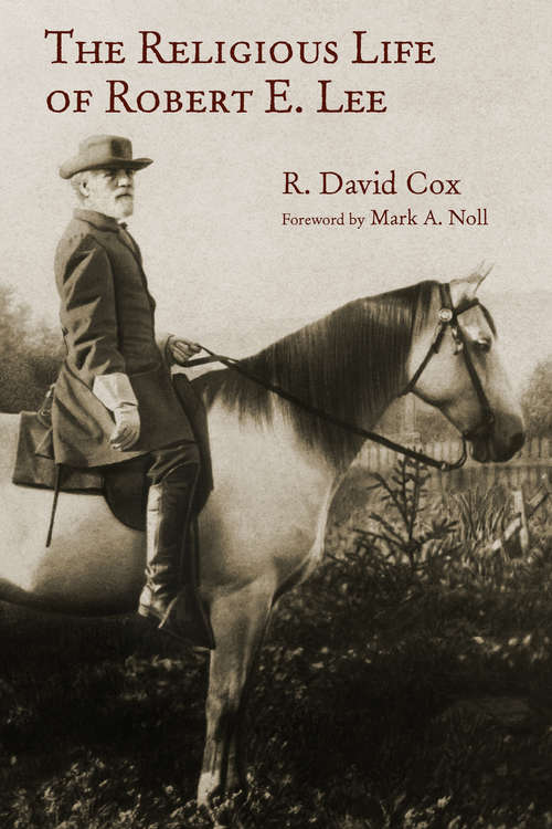 The Religious Life of Robert E. Lee (Library of Religious Biography (LRB))