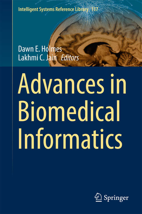 Advances in Biomedical Informatics (Intelligent Systems Reference Library #137)