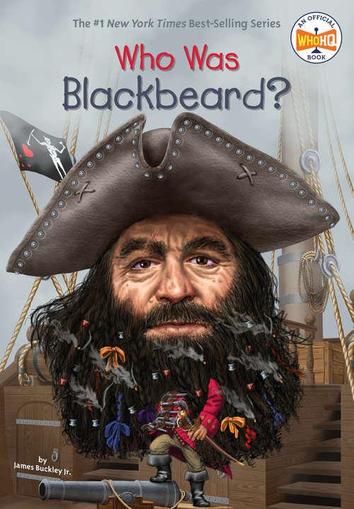 Who Was Blackbeard? (Who was?)