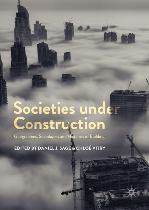 Societies under Construction: Geographies, Sociologies and Histories of Building