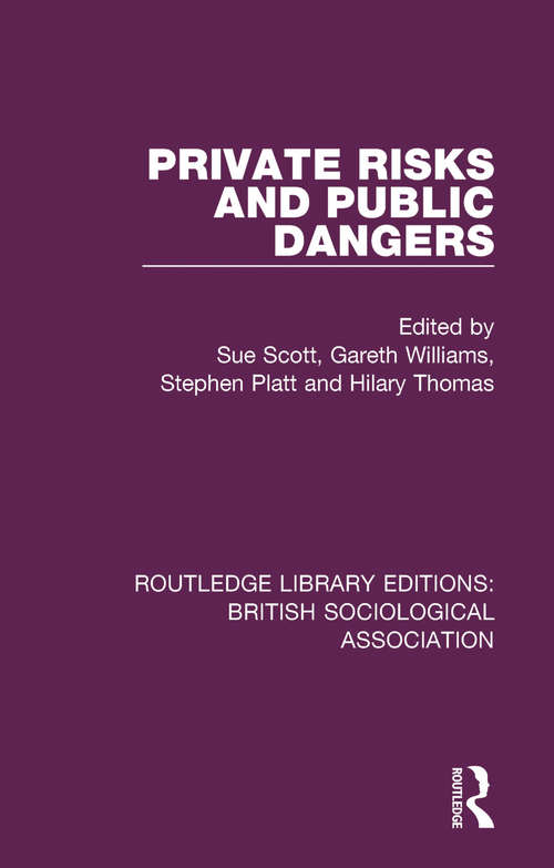 Private Risks and Public Dangers (Routledge Library Editions: British Sociological Association #21)