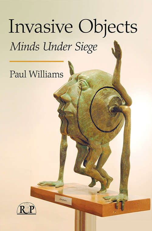 Invasive Objects: Minds Under Siege (Relational Perspectives Book Series)