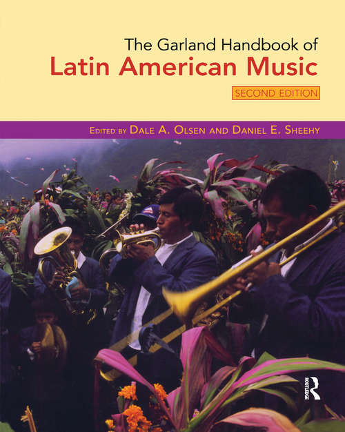 The Garland Handbook of Latin American Music (Reference Library Of The Humanities)