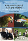 Companion Animal Care and Welfare: The UFAW Companion Animal Handbook (UFAW Animal Welfare)