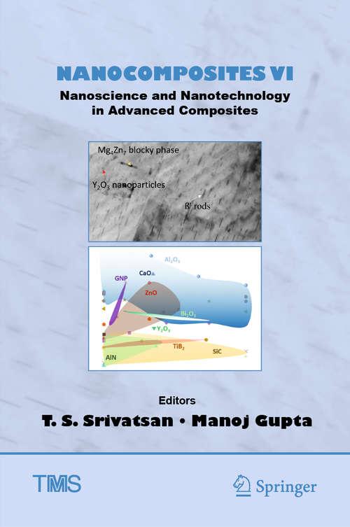 Nanocomposites VI: Nanoscience and Nanotechnology in Advanced Composites (The Minerals, Metals & Materials Series)