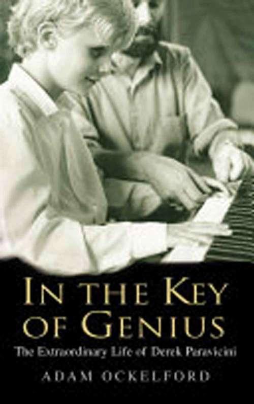 In The Key Of Genius: The Extraordinary Life Of Derek Paravicini