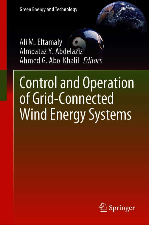 Control and Operation of Grid-Connected Wind Energy Systems (Green Energy and Technology)