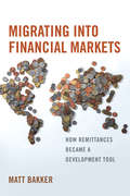 Migrating into Financial Markets: How Remittances Became a Development Tool