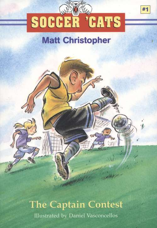 Soccer 'Cats #1: The Captain Contest (Matt Christopher Sports Readers #Vol. 1)