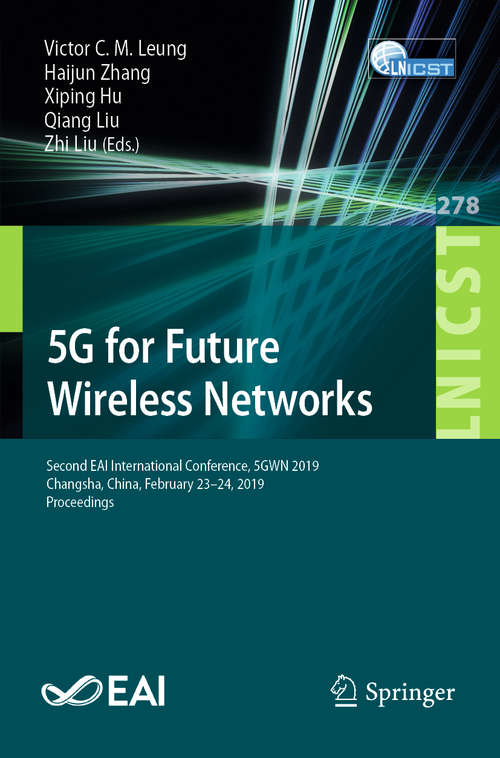 5G for Future Wireless Networks: First International Conference, 5gwn 2017, Beijing, China, April 21-23, 2017, Proceedings (Lecture Notes of the Institute for Computer Sciences, Social Informatics and Telecommunications Engineering #211)