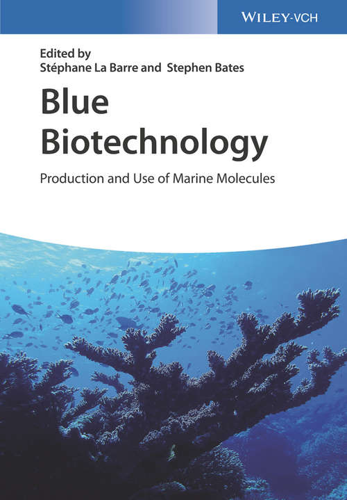 Blue Biotechnology: Production and Use of Marine Molecules