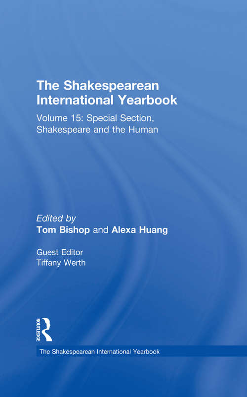 The Shakespearean International Yearbook: Volume 15: Special Section, Shakespeare and the Human (The Shakespearean International Yearbook)