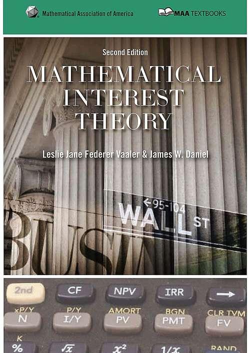 Mathematical Interest Theory (Maa Textbooks)