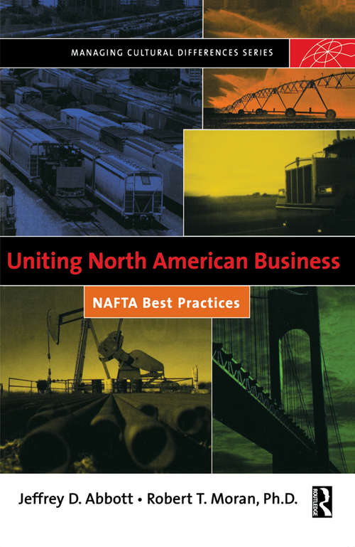Uniting North American Business: Nafta Best Practices (Massachusetts Managing Cultural Differences Ser.)