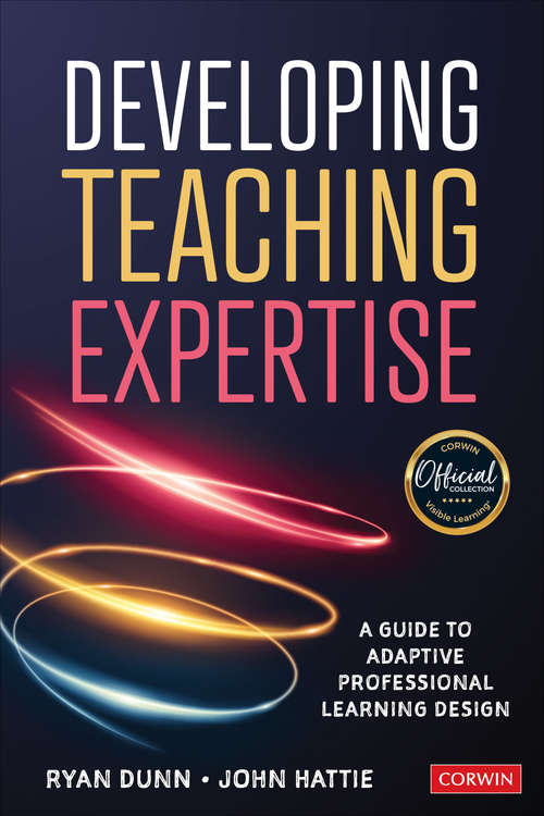 Developing Teaching Expertise: A Guide to Adaptive Professional Learning Design
