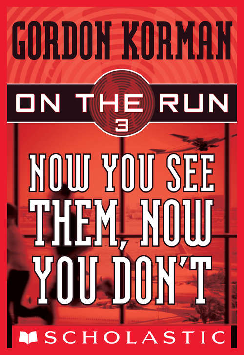 Now You See Them, Now You Don't (On the Run #3)