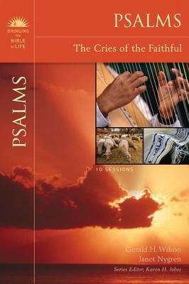 Psalms: The Cries of the Faithful (Bringing the Bible to Life)