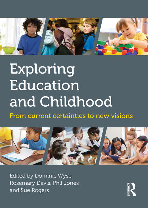 Exploring Education and Childhood: From current certainties to new visions